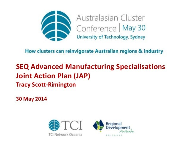 SEQ Advanced Manufacturing Specialisations Joint Action Plan (JAP) Tracy Scott-Rimington 30 May 2014