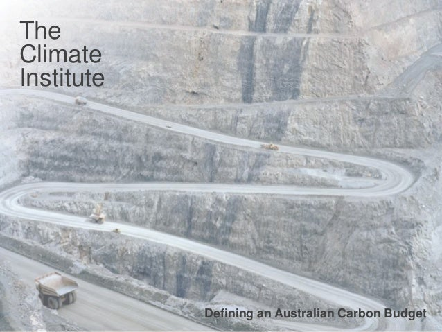 TheClimateInstitute            Defining an Australian Carbon Budget                                             1