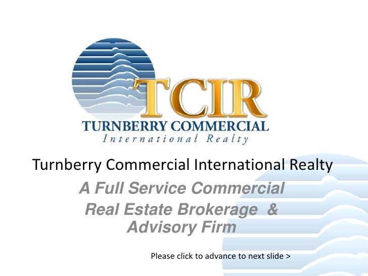 Turnberry Commercial International Realty<br />A Full Service Commercial<br />Real Estate Brokerage  & Advisory Firm<br />...