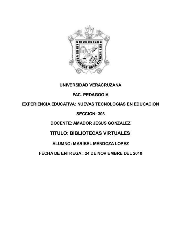 UNIVERSIDAD VERACRUZANA FAC. PEDAGOGIA EXPERIENCIA EDUCATIVA: NUEVAS TECNOLOGIAS EN EDUCACION SECCION: 303 DOCENTE: AMADOR...