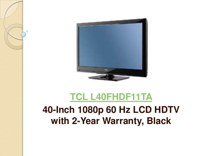 TCL L40FHDF11TA40-Inch 1080p 60 Hz LCD HDTV  with 2-Year Warranty, Black