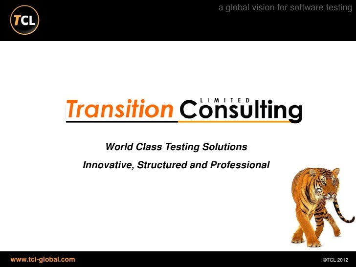 a global vision for software testing                         World Class Testing Solutions                     Innovative,...