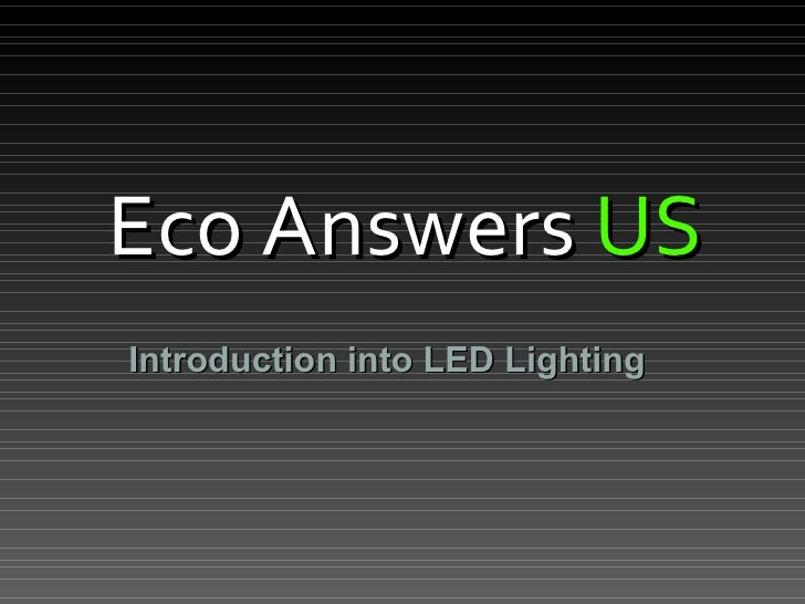 Eco Answers  US Introduction into LED Lighting