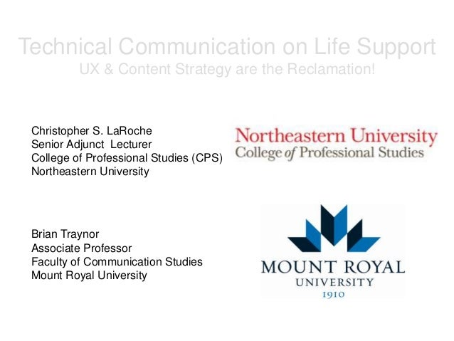 Technical Communication on Life Support UX & Content Strategy are the Reclamation! Christopher S. LaRoche Senior Adjunct L...