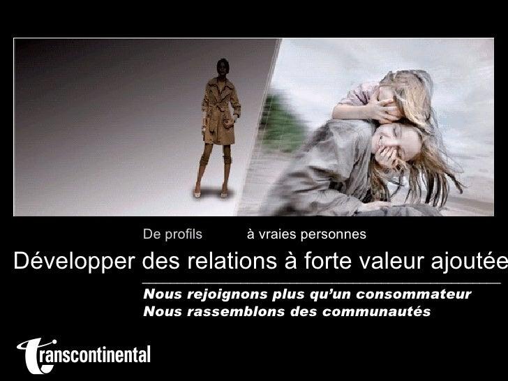 De profils à vraies personnes Développer des relations à forte valeur ajoutée ____________________________________________...