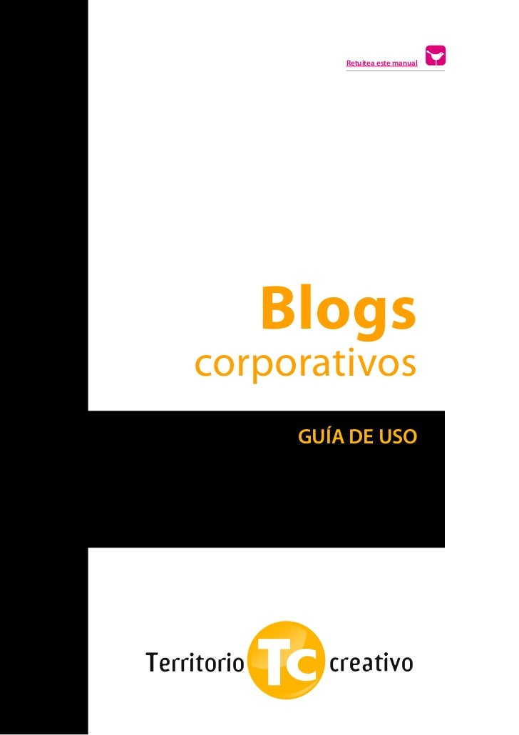 Retuitea este manual       Blogs    corporativos         GUÍA DE USOs