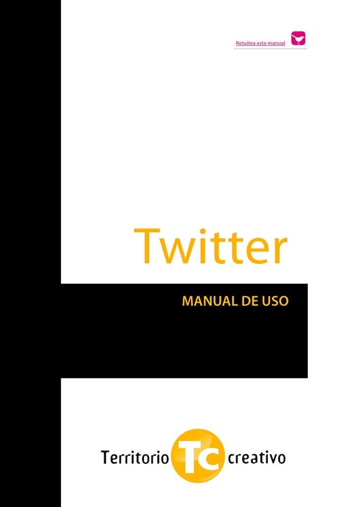 Retuitea este manual    Twitter      MANUAL DE USOs