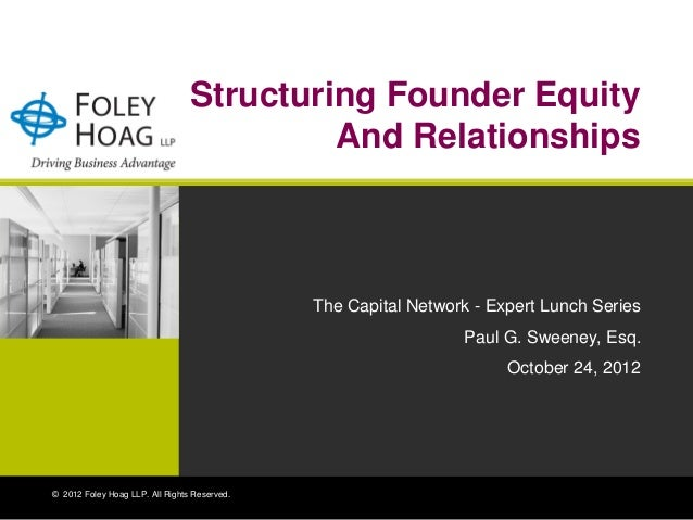 Structuring Founder Equity                                          And Relationships                                     ...