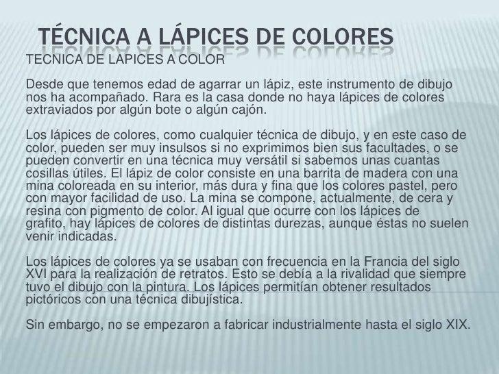 TÉCNICA A LÁPICES DE COLORESTECNICA DE LAPICES A COLORDesde que tenemos edad de agarrar un lápiz, este instrumento de dibu...