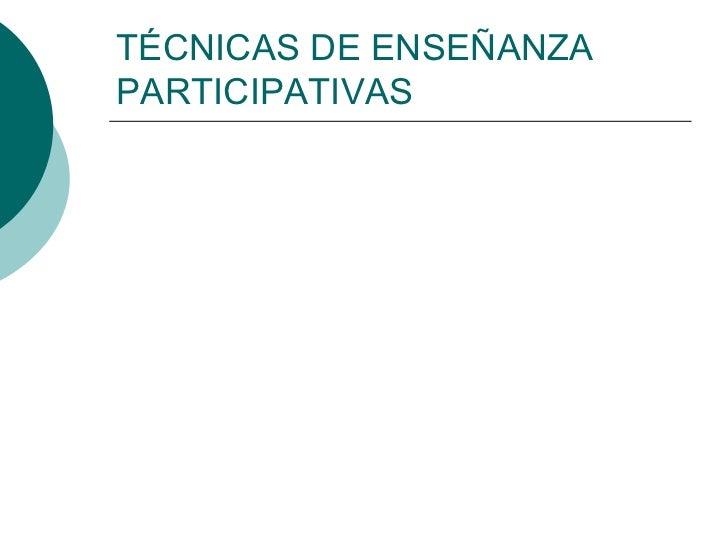 TéCnicas De EnseñAnza Participativas