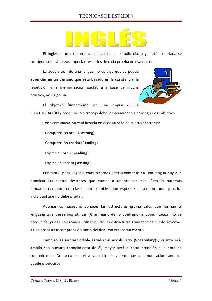TÉCNICAS DE ESTUDIO            El Inglés es una materia que necesita un estudio diario y metódico. Nada se consigue con es...