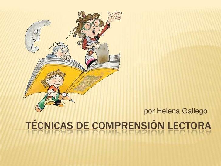 Técnicas de comprensión lectora<br />por Helena Gallego<br />