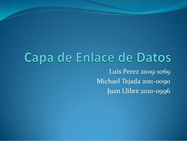 Luis Perez 2009-1069Michael Tejada 2011-0090Juan Llibre 2010-0996
