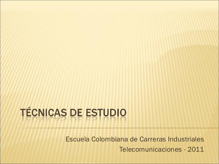 Escuela Colombiana de Carreras Industriales Telecomunicaciones - 2011