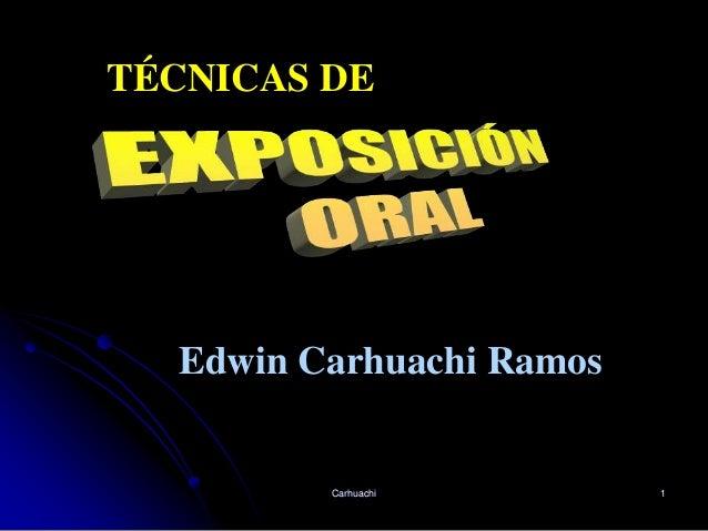 Carhuachi 1 Edwin Carhuachi Ramos TÉCNICAS DE