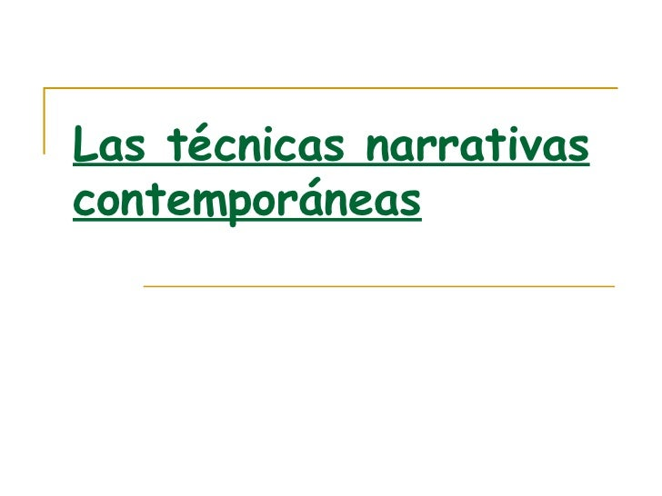 Las técnicas narrativas contemporáneas