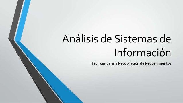 Análisis de Sistemas deInformaciónTécnicas para la Recopilación de Requerimientos
