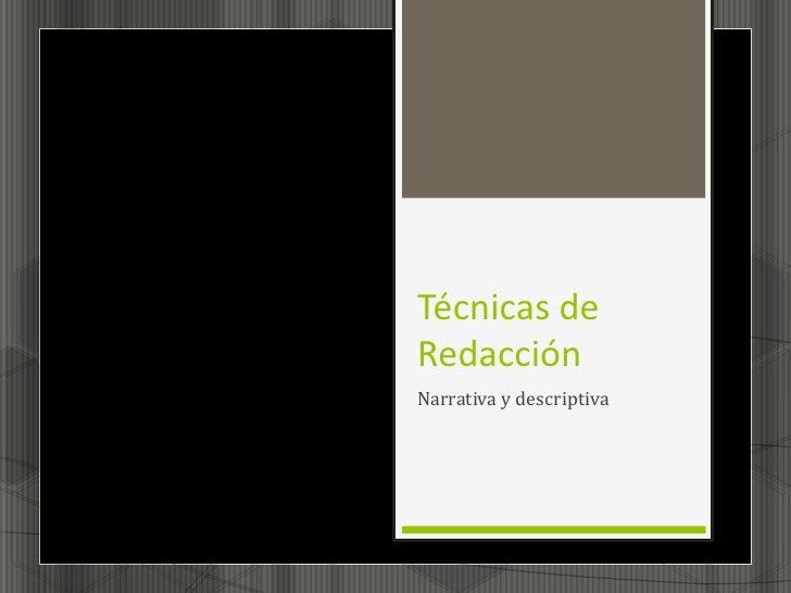 Técnicas deRedacciónNarrativa y descriptiva