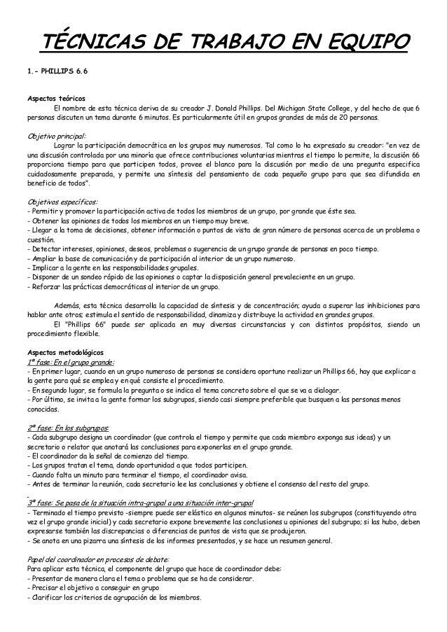TÉCNICAS DE TRABAJO EN EQUIPO1.- PHILLIPS 6.6Aspectos teóricos        El nombre de esta técnica deriva de su creador J. Do...