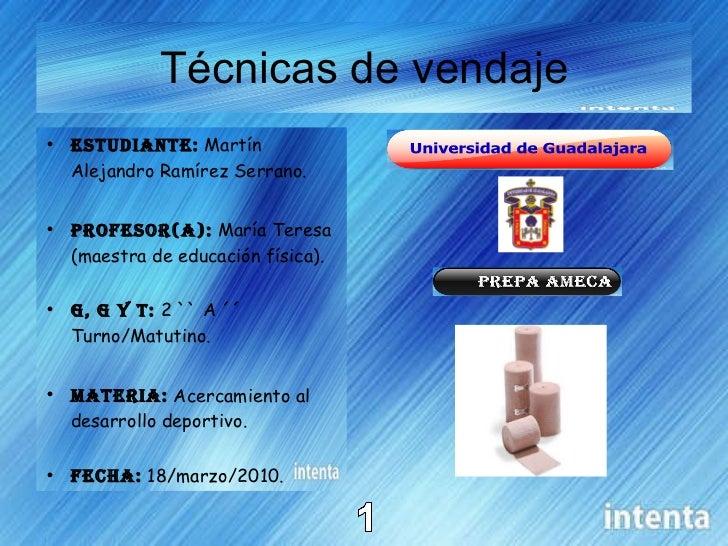Técnicas de vendaje <ul><li>Estudiante:   Martín Alejandro Ramírez Serrano. </li></ul><ul><li>Profesor(a):   María Teresa ...