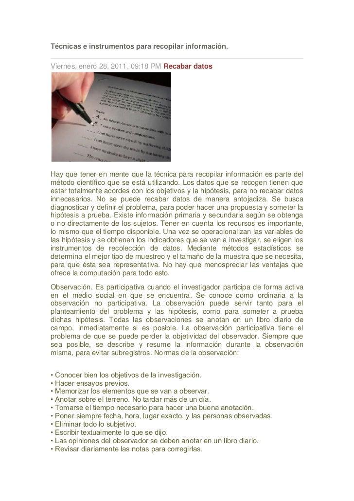 Técnicas e instrumentos para recopilar información.Viernes, enero 28, 2011, 09:18 PM Recabar datosHay que tener en mente q...