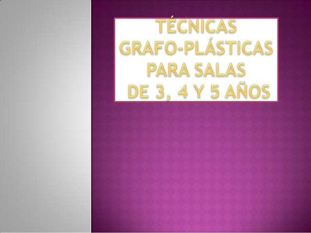 Técnicas grafo plásticas para salas de 3, 4 y 5 años