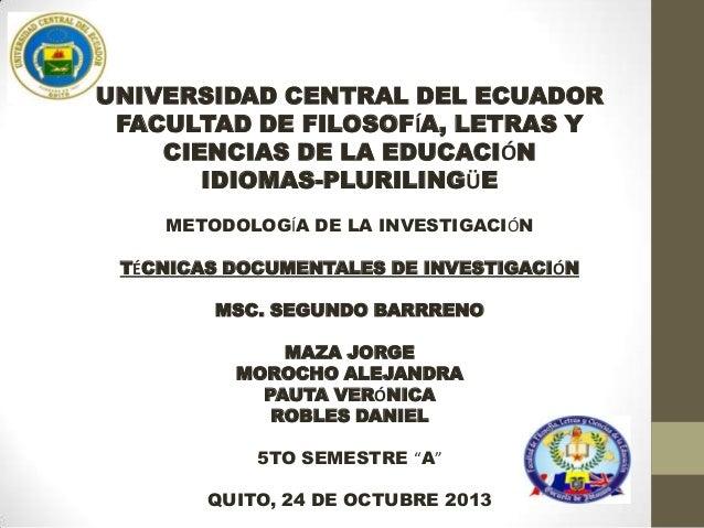 UNIVERSIDAD CENTRAL DEL ECUADOR FACULTAD DE FILOSOFÍA, LETRAS Y CIENCIAS DE LA EDUCACIÓN IDIOMAS-PLURILINGÜE METODOLOGÍA D...
