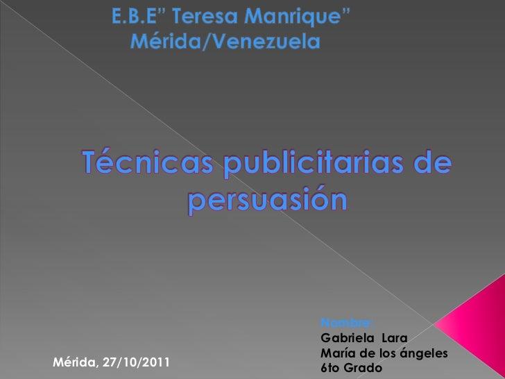 Nombre:                     Gabriela Lara                     María de los ángelesMérida, 27/10/2011   6to Grado