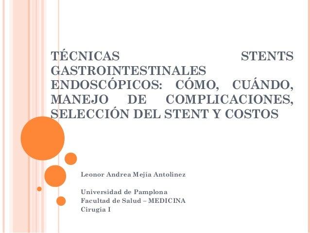 Tecnicas stents gastrointestinales endoscopicos