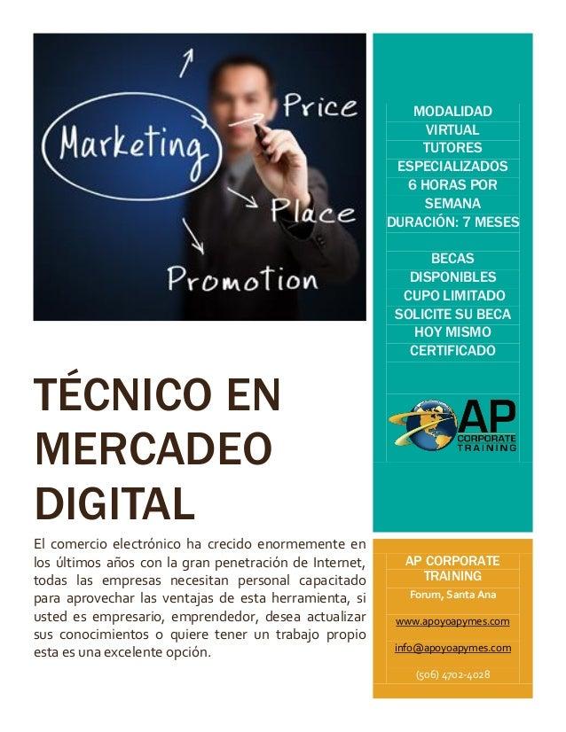 TÉCNICO EN MERCADEO DIGITAL El comercio electrónico ha crecido enormemente en los últimos años con la gran penetración de ...