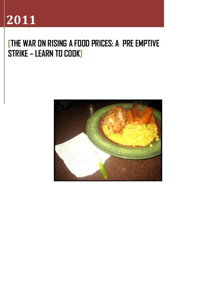 2011[THE WAR ON RISING A FOOD PRICES: A PRE EMPTIVESTRIKE – LEARN TO COOK]