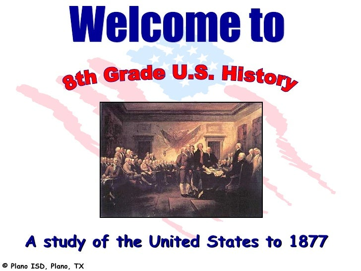 A study of the United States to 1877© Plano ISD, Plano, TX