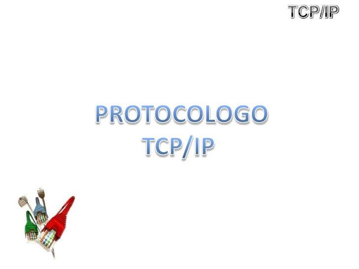 TCP/IP<br />PROTOCOLOGO<br />TCP/IP <br />