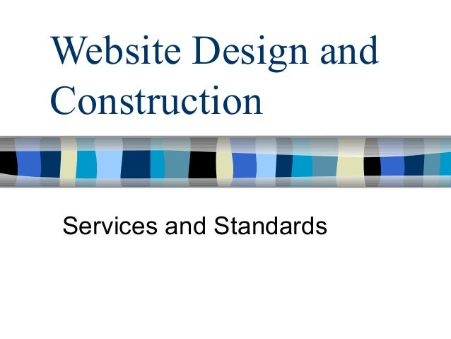 Website Design and Construction Services and Standards