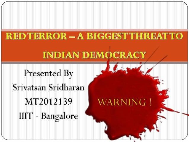  RedTerror – An Overview Birth of RedTerror in India Major RedTerror Attacks in India Reason Behind RedTerror Control...