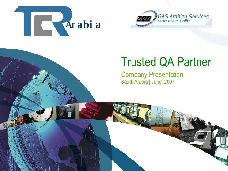 Ar a bi a               Trusted QA Partner             Company Presentation             Saudi Arabia | June 2007