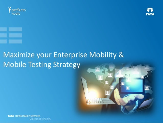 Maximize your Enterprise Mobility & Mobile Testing Strategy