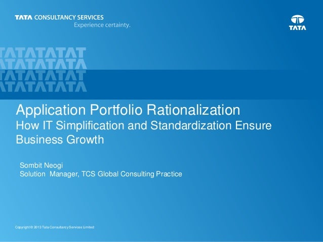 Application Portfolio Rationalization How IT Simplification and Standardization Ensure Business Growth Sombit Neogi Soluti...