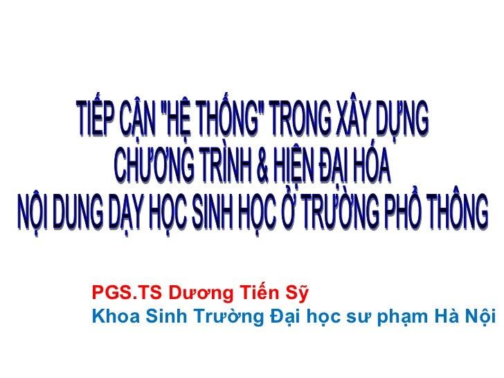 PGS.TS Dương Tiến SỹKhoa Sinh Trường Đại học sư phạm Hà Nội