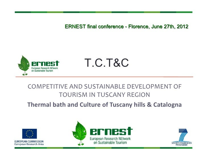 ERNEST final conference - Florence, June 27th, 2012                    T.C.T&CCOMPETITIVE AND SUSTAINABLE DEVELOPMENT OF  ...