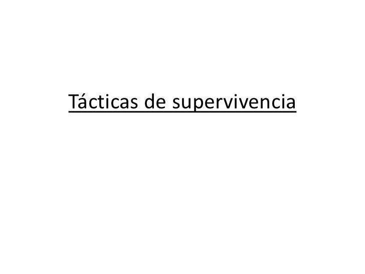 Tácticas de supervivencia<br />