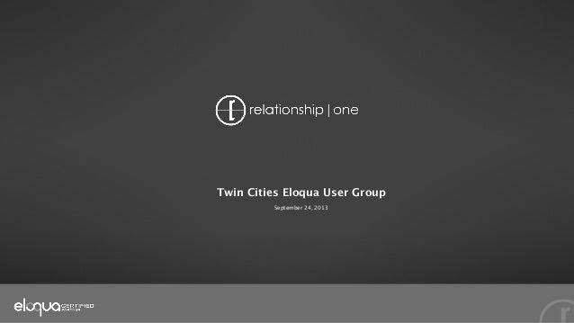 Twin Cities Eloqua User Group 092413