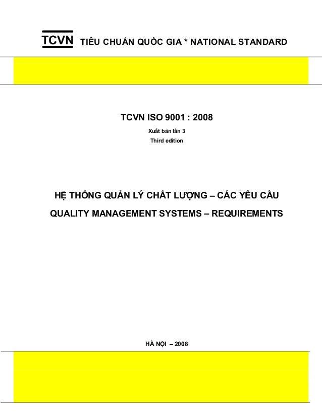 TCVN  TIÊU CHUẨN QUỐC GIA * NATIONAL STANDARD  TCVN ISO 9001 : 2008 Xuất bản lần 3 Third edition  HỆ THỐNG QUẢN LÝ CHẤT LƯ...