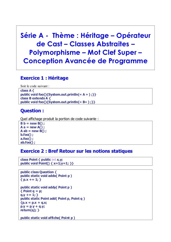 Série A - Thème : Héritage – Opérateur     de Cast – Classes Abstraites –  Polymorphisme – Mot Clef Super – Conception Ava...