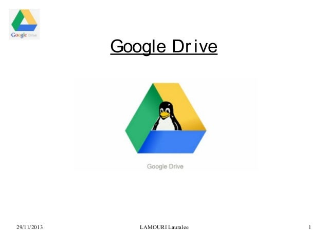 Google Dr ive  29/11/2013  LAMOURI Lauralee  1