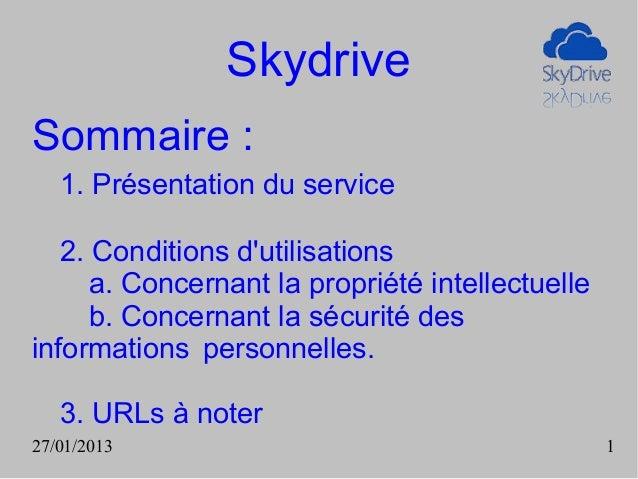 SkydriveSommaire :   1. Présentation du service   2. Conditions dutilisations      a. Concernant la propriété intellectuel...