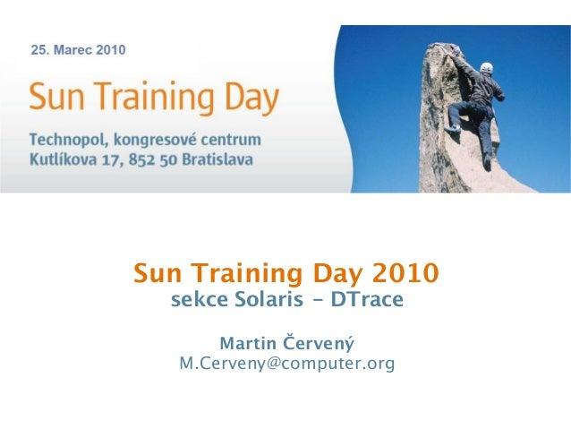 Slovak Sun Training Day 2010 - DTrace