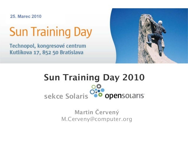Sun Training Day 2010 sekce Solaris Martin Červený M.Cerveny@computer.org
