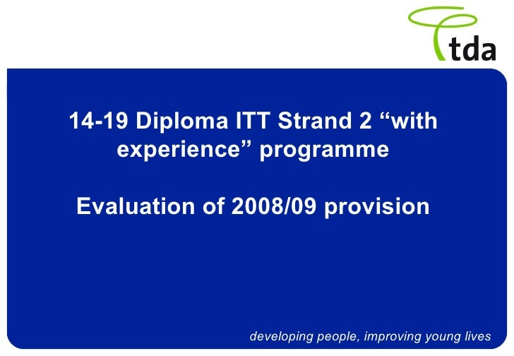 """TDA 14-19 Diploma ITT Strand 2 - """"With Experience"""" Programme Evaluation Of 2008-09 Provision"""