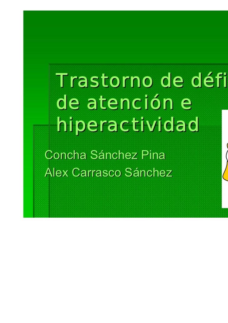 Trastorno de déficit de atención e hiperactividadConcha Sánchez PinaAlex Carrasco Sánchez